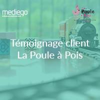 Témoignage client de La Poule à Pois