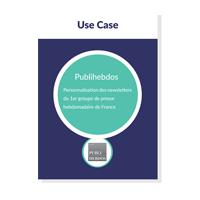 Use Case Publihebdos : x3 de taux de clic avec les newsletters personnalisées